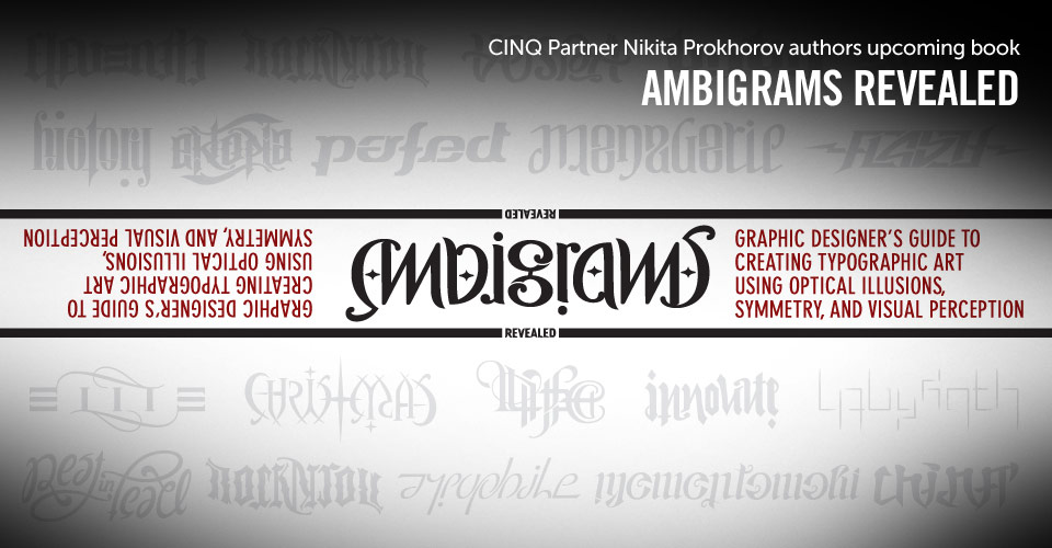 CINQ Partner Nikita Prokhorov authors book on ambigrams titled Ambigrams Revealed